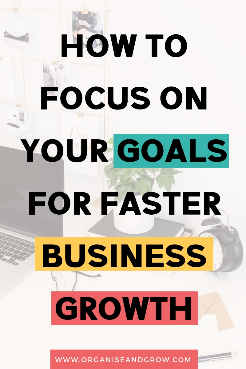 How to Focus on Your Goals for Faster Business Growth. #goalsetting #businessgoals #businessgrowth