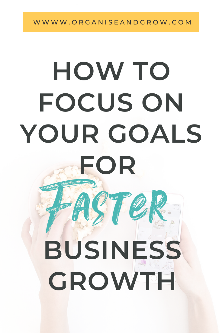 How To Focus On Your Goals For Faster Business Growth